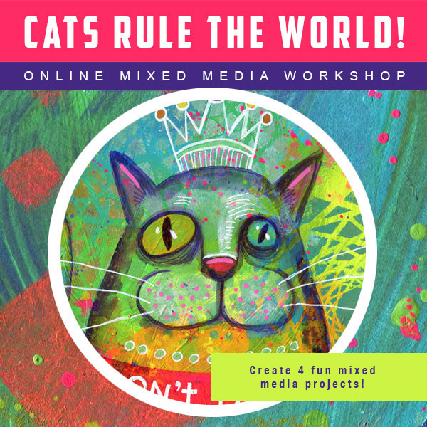 Mixed Media Cats Rule the World Workshop
